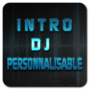INTRO DJ PERSONNALISABLE